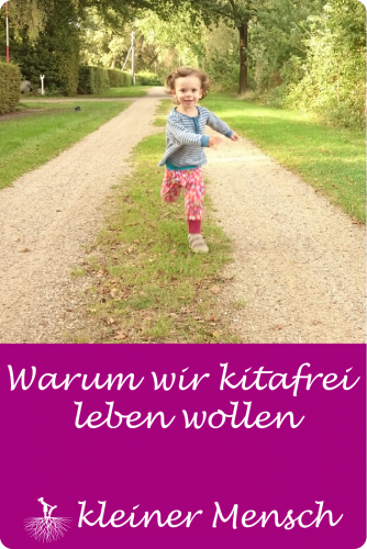 Kitafrei Leben ohne Kindergarten leben