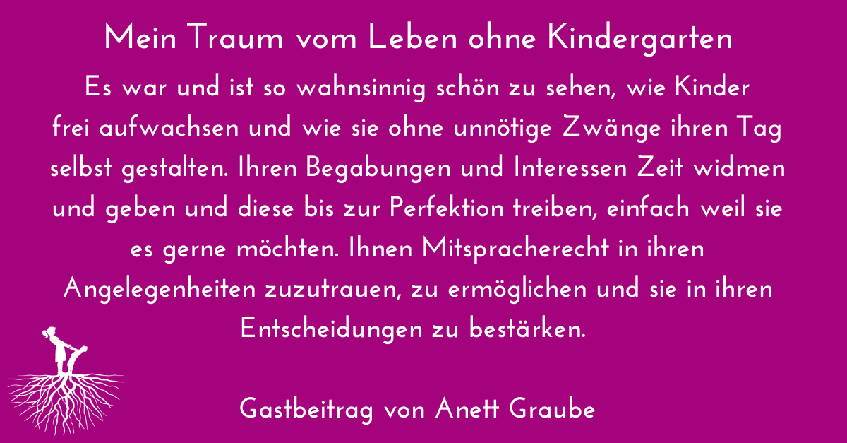 Mein Traum vom Leben ohne Kindergarten