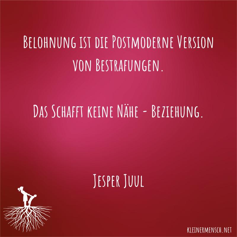 Belohnungen ist die postmoderne Version von Bestrafung Zitat Jesper Juul