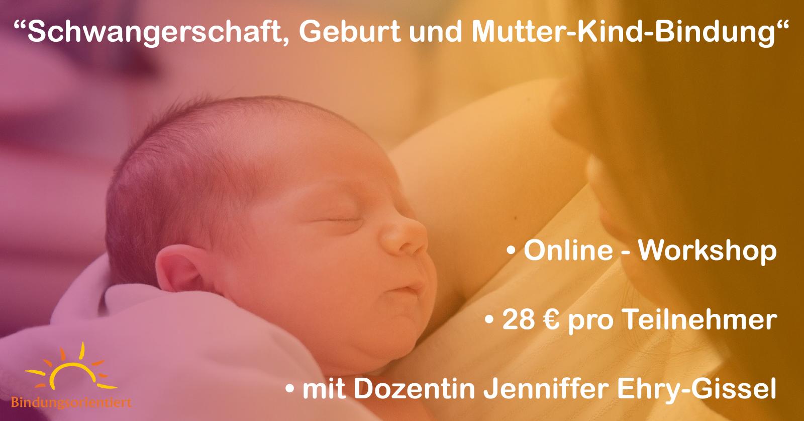 """Online Workshop """"Schwangerschaft, Geburt und Mutter-Kind-Bindung – ein Mutmachkurs"""""""