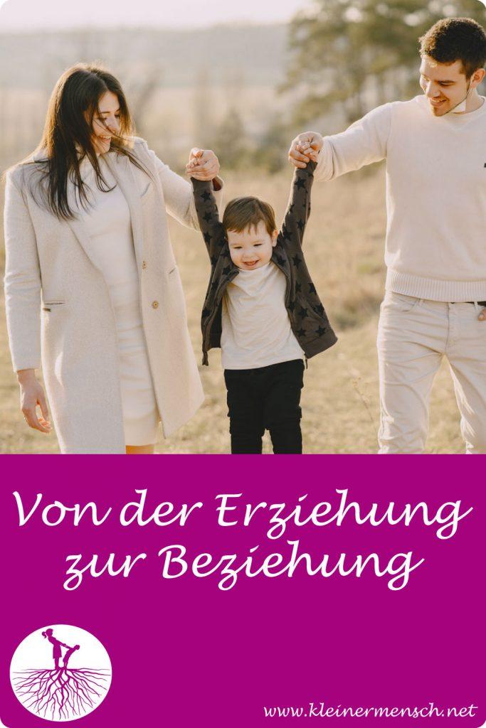 Beziehung statt Erziehung alte Muster ablegen Kind