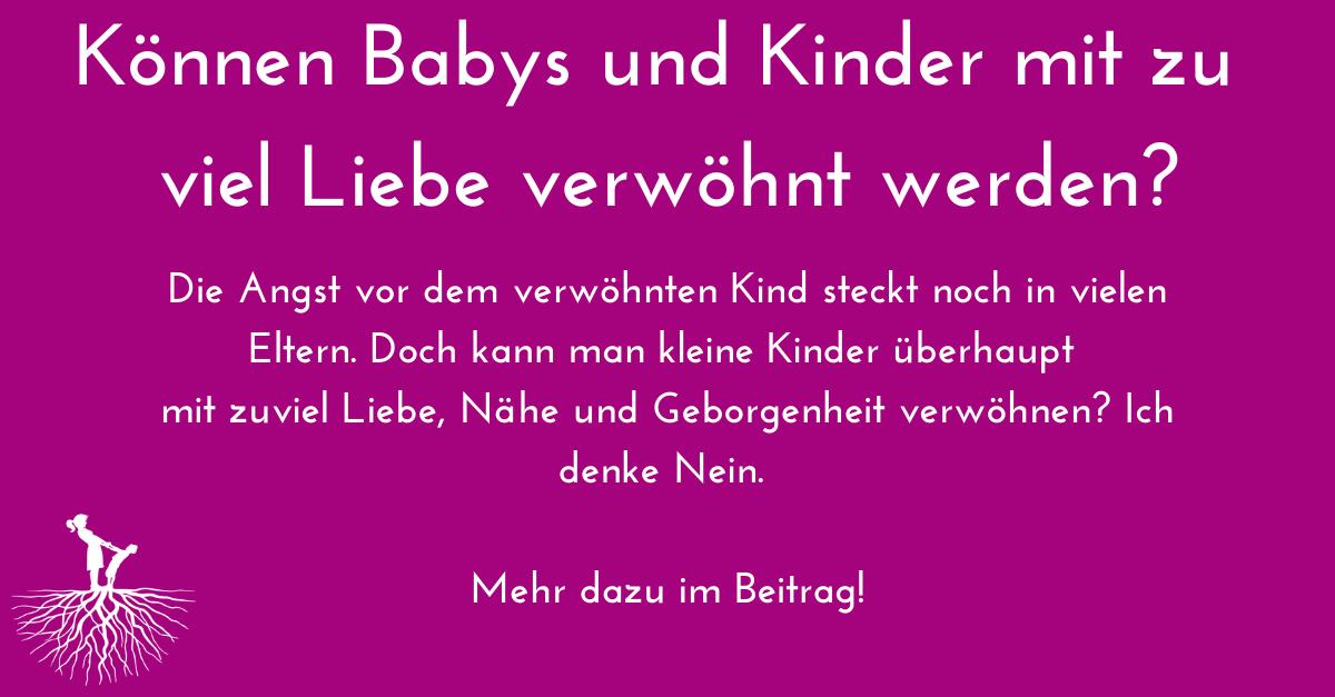 Können Babys und Kinder mit zu viel Liebe verwöhnt werden?
